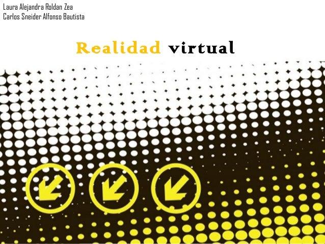 Laura Alejandra Roldan Zea Carlos Sneider Alfonso Bautista  Realidad virtual  Page 1