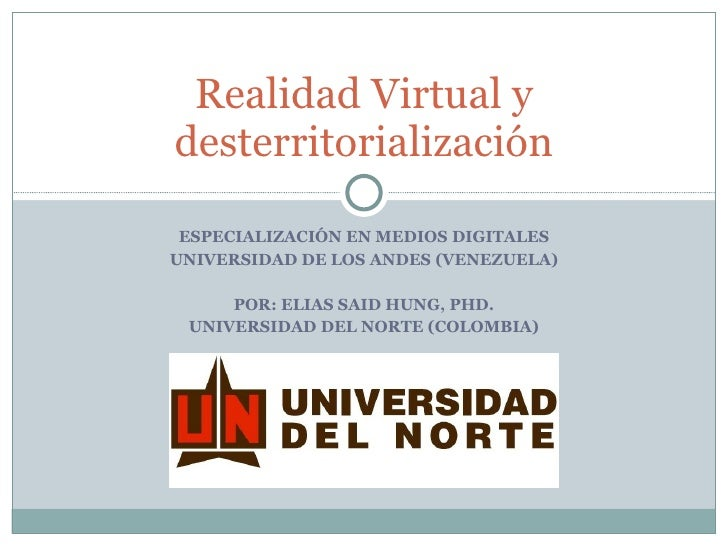 ESPECIALIZACIÓN EN MEDIOS DIGITALES UNIVERSIDAD DE LOS ANDES (VENEZUELA) POR: ELIAS SAID HUNG, PHD. UNIVERSIDAD DEL NORTE ...
