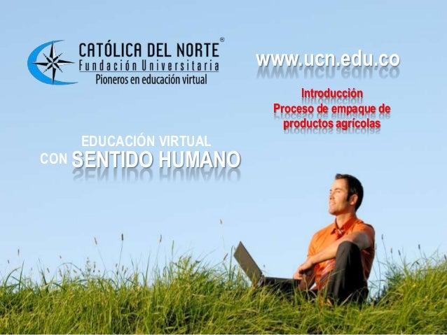 www.ucn.edu.co                       www.ucn.edu.co                             Introducción                        Proces...