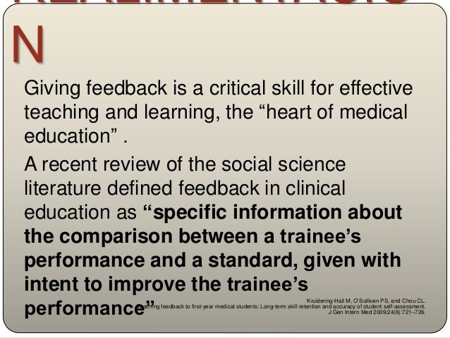 Resident feedback-seeking activities appear to be dependent on four – 4 - central factors: 1. learning/workplace culture/c...
