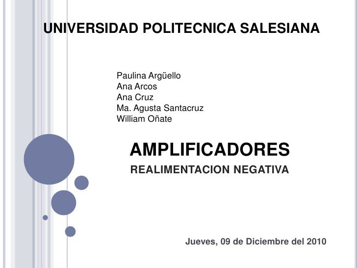 UNIVERSIDAD POLITECNICA SALESIANA<br />Paulina Argüello<br />Ana Arcos<br />Ana Cruz<br />Ma. AgustaSantacruz<br />William...