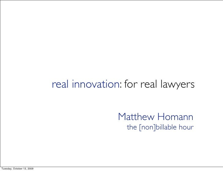 real innovation: for real lawyers                                             Matthew Homann                              ...