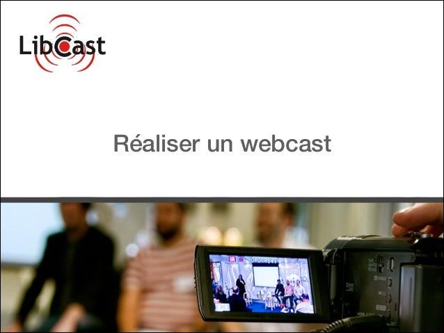 Réaliser un webcast