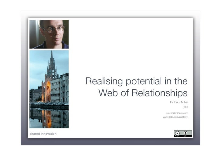 Realising potential in the                                            Web of Relationships www.flickr.com/photos/roeech/446...