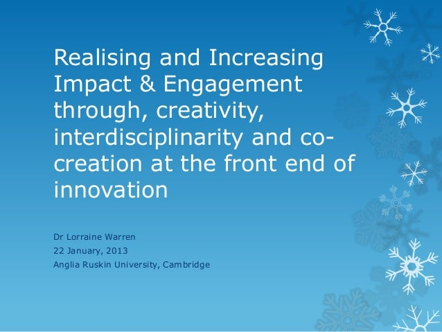 Realising and IncreasingImpact & Engagementthrough, creativity,interdisciplinarity and co-creation at the front end ofinno...