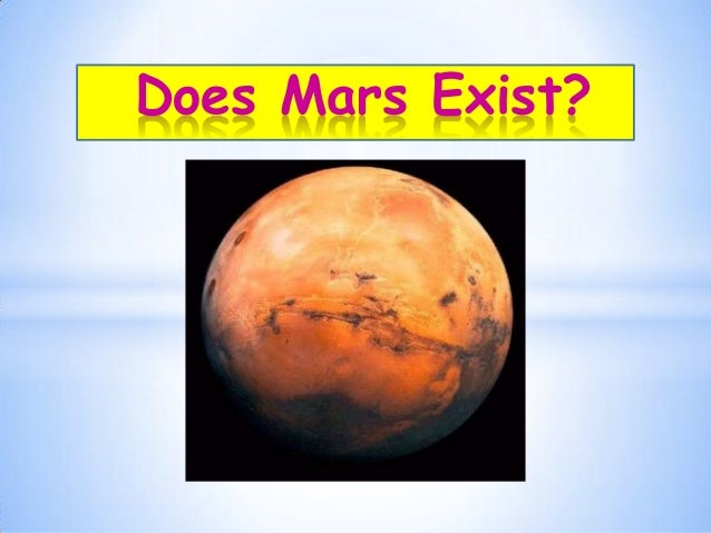 Does Mars Exist?