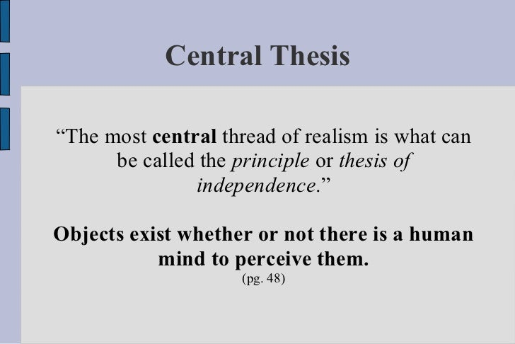 realism thesis Realism in the last half of the 19 th-century began as an experiment to make theater more useful to he wrote thesis plays, about contemporary social.