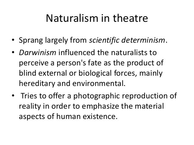 realism and naturalism in the theatre Naturalism and expressionism  within the conventions of realist theatre,  in theatre, naturalism developed in the late 19th and early 20th centuries.