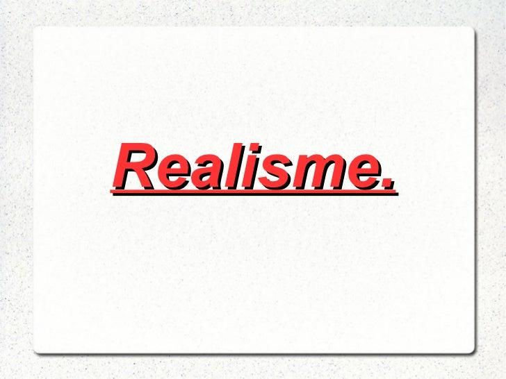 Realisme.