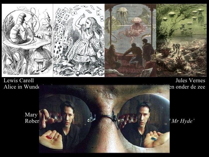 Lewis Caroll Alice in Wunderland Jules Vernes 20.000 mijlen onder de zee Mary Shelley 'Frankenstein' Robert Louis Stevenso...
