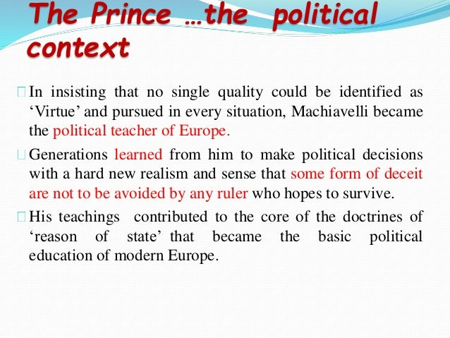 the prince analysis - a prince plus ministers, etc who rule by the prince's favor - a prince plus an aristocratic class not controlled by the prince the first type is difficult to acquire (the ruling class's condition is tied to the prince, so they will fight to keep him.