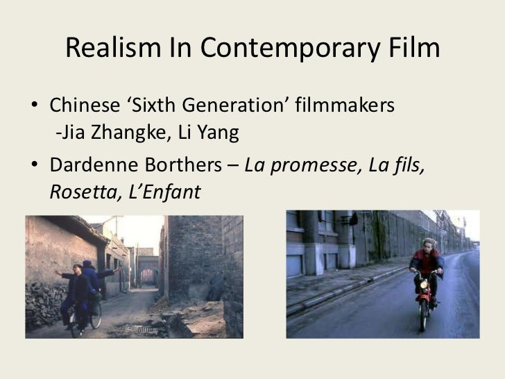 realism in film Realism and naturalism theatre conventions by one of the more confusing aspects of theatre history and performance styles for teachers and students is the differences between realism and naturalism.