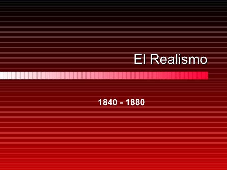 El Realismo 1840 - 1880