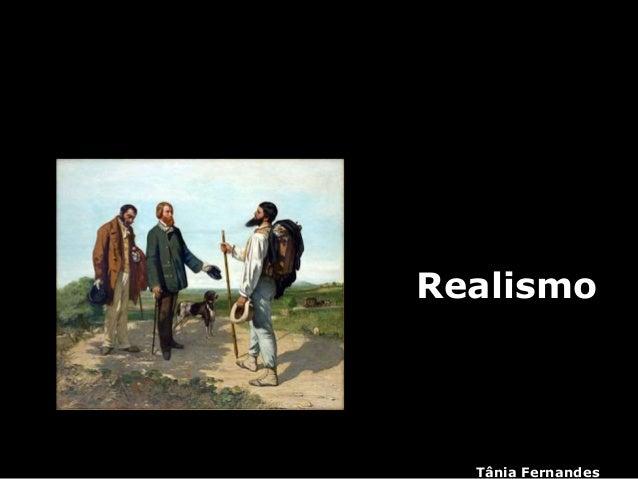 Realismo Tânia Fernandes