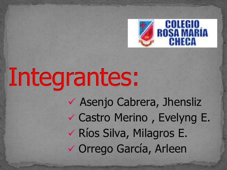  Asenjo Cabrera, Jhensliz Castro Merino , Evelyng E. Ríos Silva, Milagros E. Orrego García, Arleen