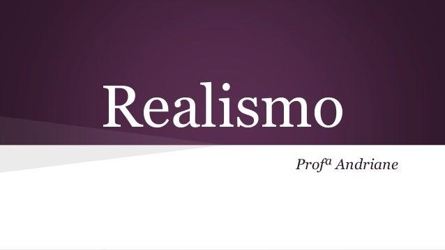 Realismo Profª Andriane