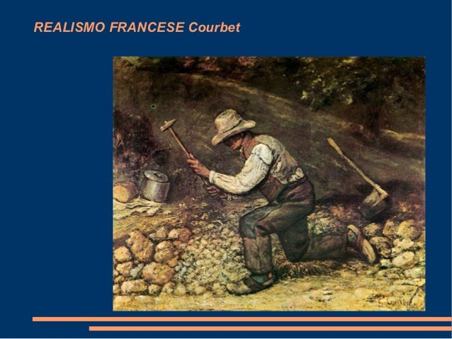 REALISMO FRANCESE Courbet