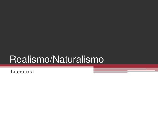 Realismo/Naturalismo Literatura
