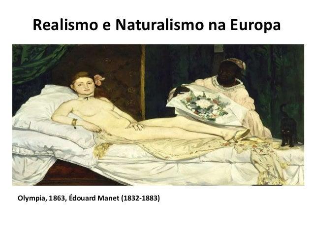 Realismo e Naturalismo na Europa Olympia, 1863, Édouard Manet (1832-1883)