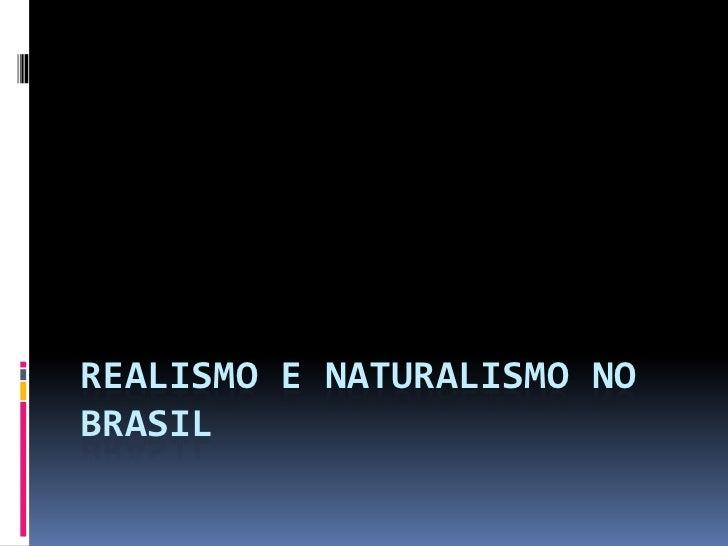 REALISMO E NATURALISMO NOBRASIL