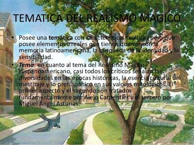 TEMATICA DEL REALISMO MAGICO  • Posee una temática con características realistas pero que  posee elementos irreales que ti...