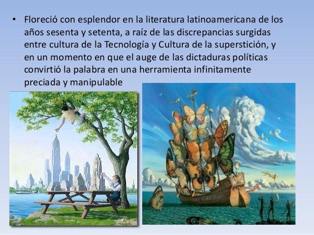 • Floreció con esplendor en la literatura latinoamericana de los  años sesenta y setenta, a raíz de las discrepancias surg...