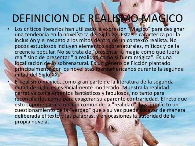 """DEFINICION DE REALISMO MAGICO  • Los críticos literarios han utilizado la expresión """"Mágico"""" para designar  una tendencia ..."""