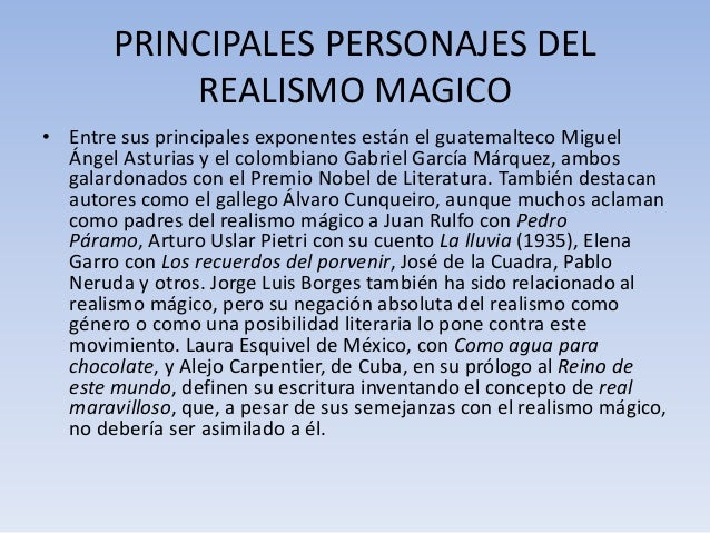 PRINCIPALES PERSONAJES DEL  REALISMO MAGICO  • Entre sus principales exponentes están el guatemalteco Miguel  Ángel Asturi...