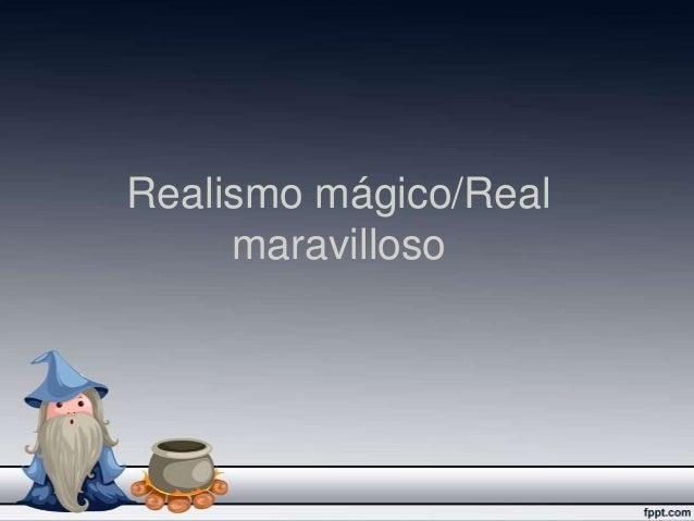 Realismo mágico/Real maravilloso