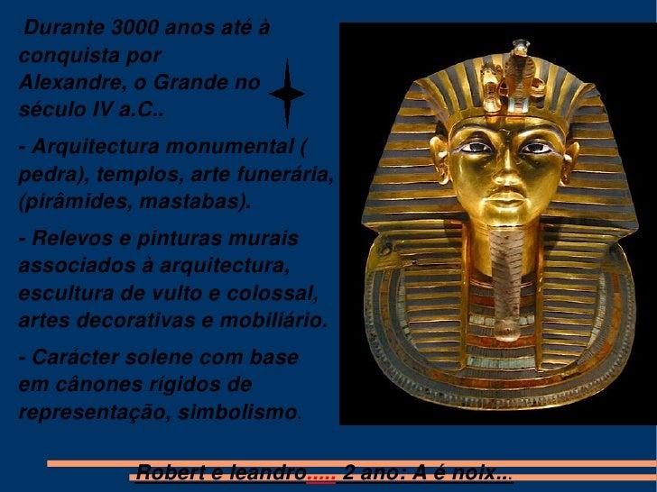 -  Durante 3000 anos até à conquista por  Alexandre, o Grande   no século IV a.C.. - Arquitectura monumental ( pedra ),  t...
