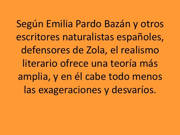 El Naturalismo<br />Surge a partir de las teorías de Émile Zola (París, 1840-1902) sobre la novela.<br />Pretende aplicar ...
