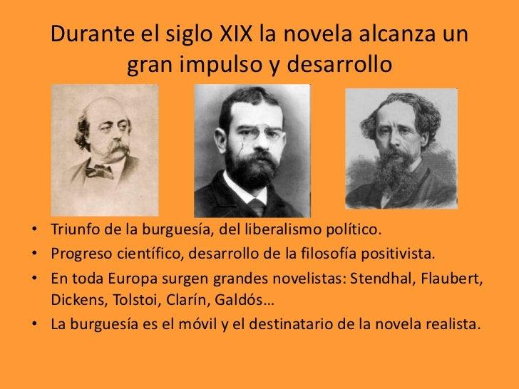 Durante el siglo XIX la novela alcanza un gran impulso y desarrollo<br />Triunfo de la burguesía, del liberalismo político...