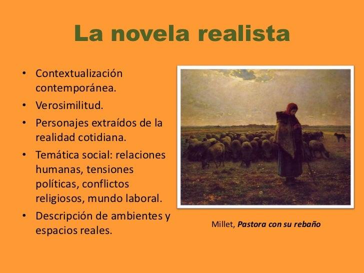 La novela realista<br />Contextualización contemporánea.<br />Verosimilitud.<br />Personajes extraídos de la realidad coti...