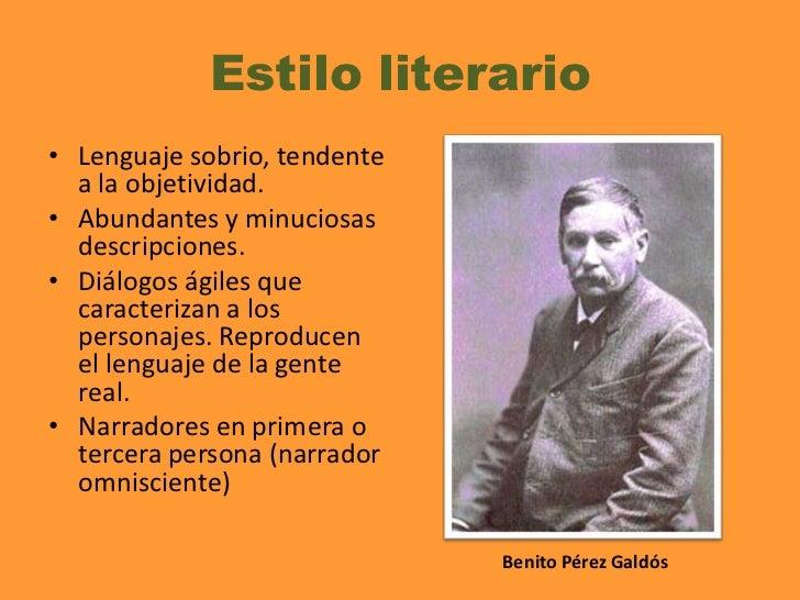 Estilo literario<br /><ul><li>Lenguaje sobrio, tendente a la objetividad.