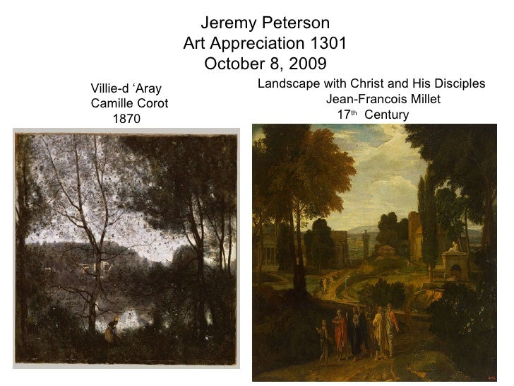 Jeremy Peterson Art Appreciation 1301 October 8, 2009 Villie-d 'Aray Camille Corot  1870 Landscape with Christ and His Dis...