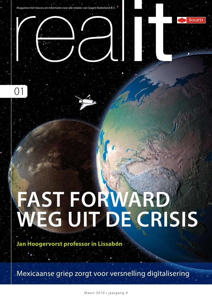 Magazine met nieuws en informatie voor alle relaties van Sogeti Nederland B.V.01FAST FORWARDWEG UIT DE CRISISJan Hoogervor...