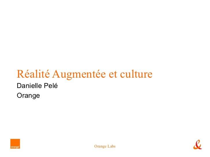 Réalité Augmentée et culture Danielle Pelé Orange