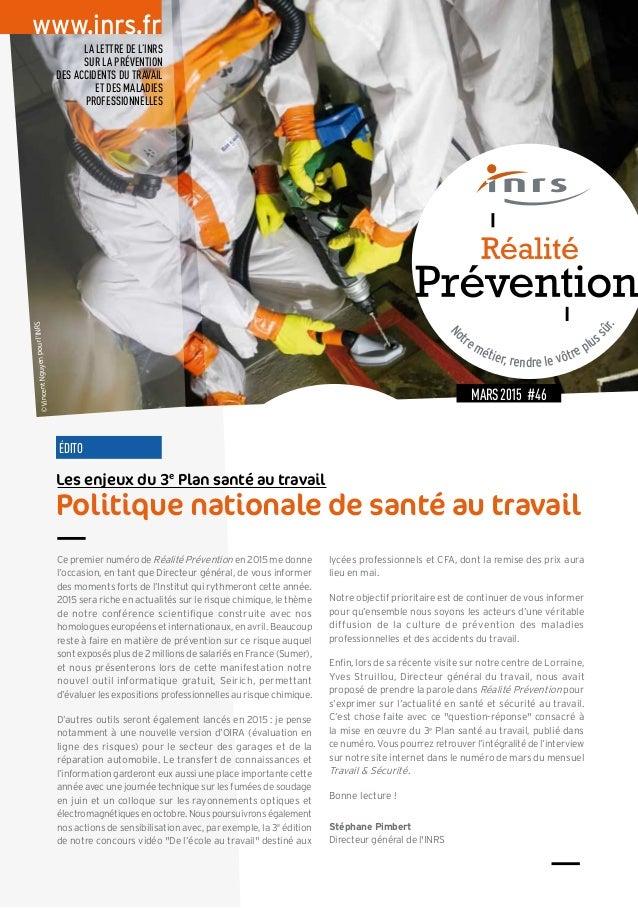 www.inrs.fr Mars2015 #46 N otre métier, rendre le vôtre plus sûr. La lettre de l'INRS sur la prévention des accidents du t...