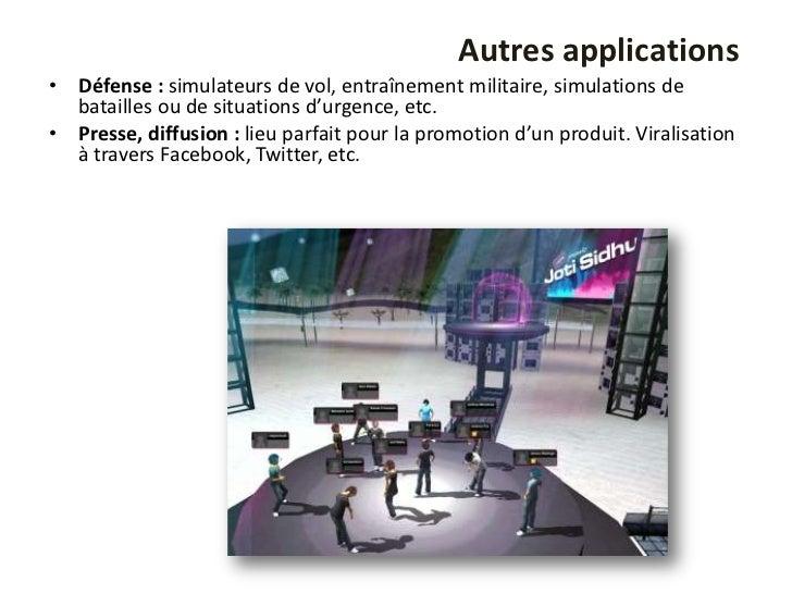 Autres applications• Défense : simulateurs de vol, entraînement militaire, simulations de  batailles ou de situations d'ur...