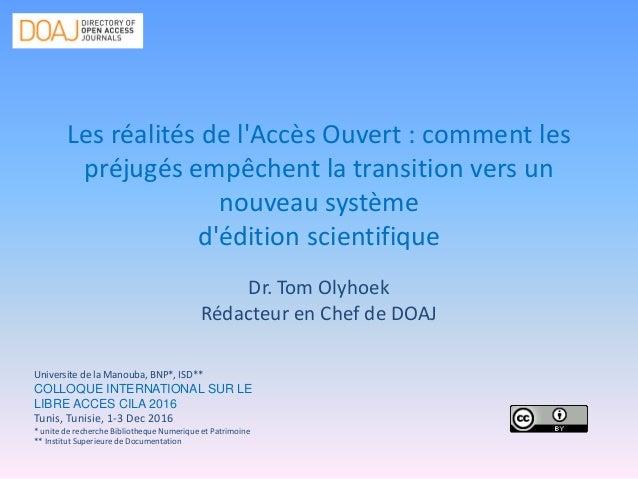 Les réalités de l'Accès Ouvert : comment les préjugés empêchent la transition vers un nouveau système d'édition scientifiq...