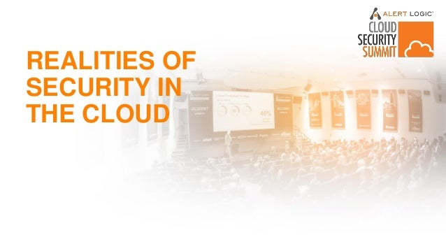 REALITIES OF SECURITY IN THE CLOUD