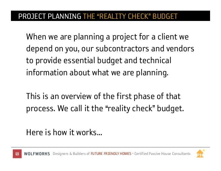 """PROJECT PLANNING THE """"REALITY CHECK"""" BUDGET  When we are planning a project for a client we  depend on you, our subcontrac..."""