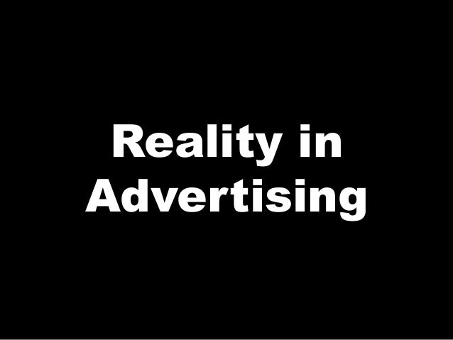 Reality in Advertising