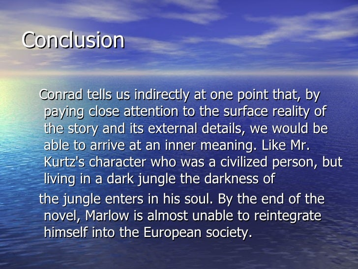 an analysis of the character of marlow in the novel heart of darkness In this lesson, we will list the characters in heart of darkness we will particularly  analyze the protagonist, marlow, the antagonist, the  marlow remains a good  man at the end of the book, yet he has been changed he has seen the darkness .