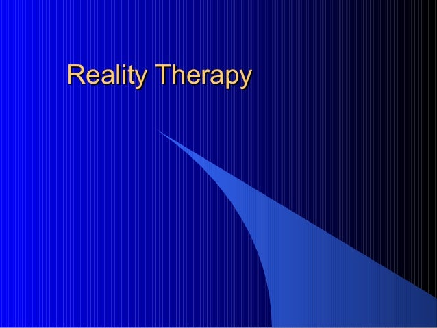 Reality TherapyReality Therapy