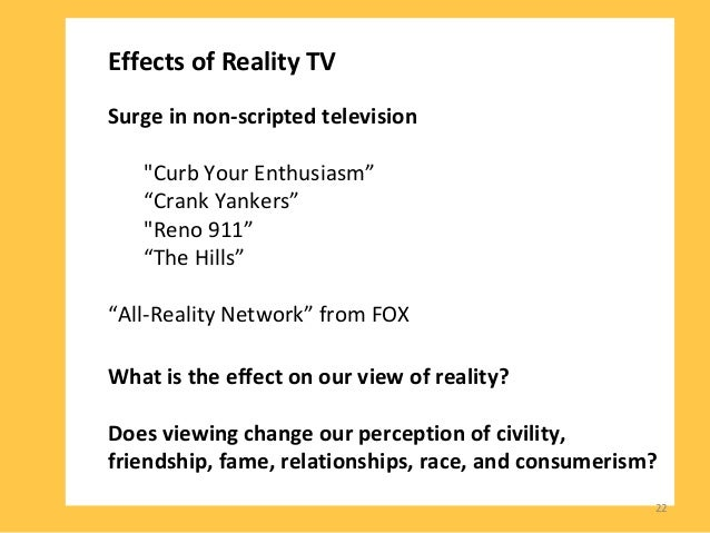 impacts of reality tv on the Reality television is a genre of television programming in which ordinary people are put into dramatic or humorous situations and their emotions and behavior are monitored.