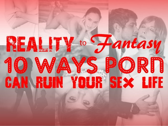 Reality to Fantasy Can Ruin Your Sex Life 1