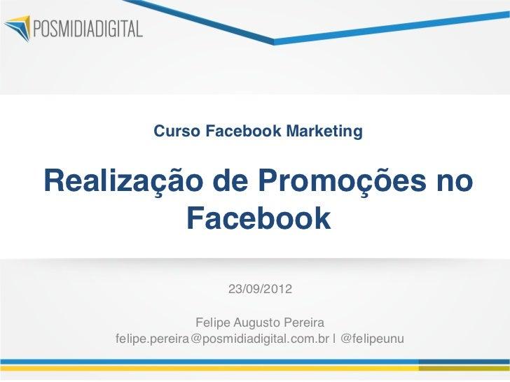 """Curso Facebook Marketing                      Realização de Promoções no         Facebook""""                        23/09/..."""