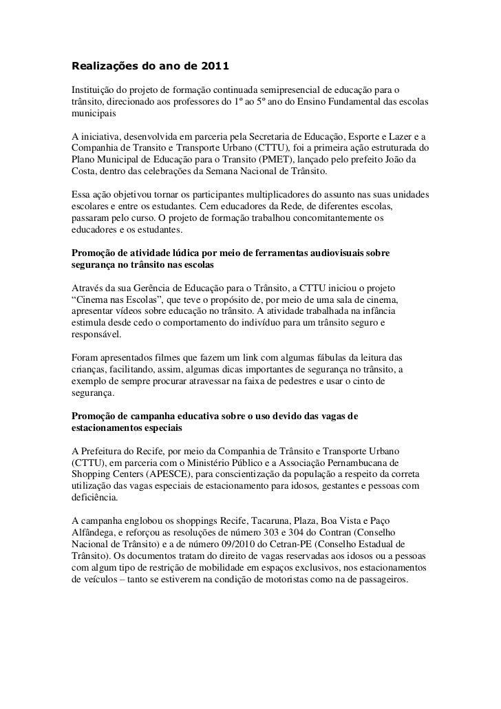 Realizações do ano de 2011Instituição do projeto de formação continuada semipresencial de educação para otrânsito, direcio...