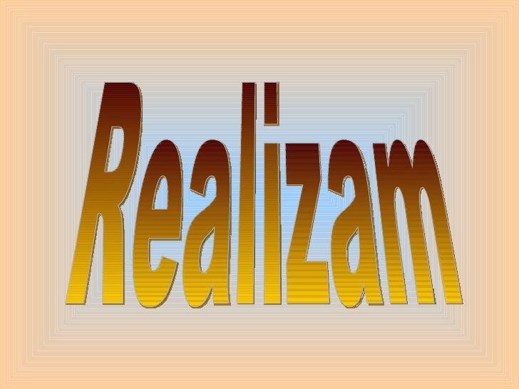 O realizmu• Realizam u likovnoj umjetnosti je stilski pravac koji teži postizanju  iluzije zbilje, a traje od polovice pa ...